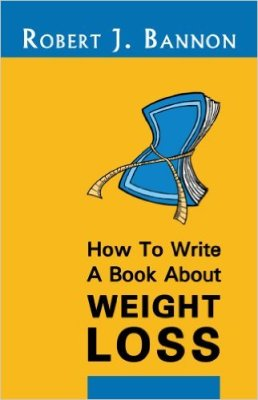 HOW TO WRITE A BOOK ABOUT WEIGHT LOSS