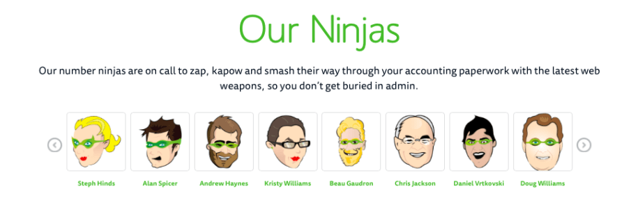 Our number ninjas are on call to zap, kapow and smash their way through your accounting paperwork with the latest web weapons, so you don't get buried in admin.