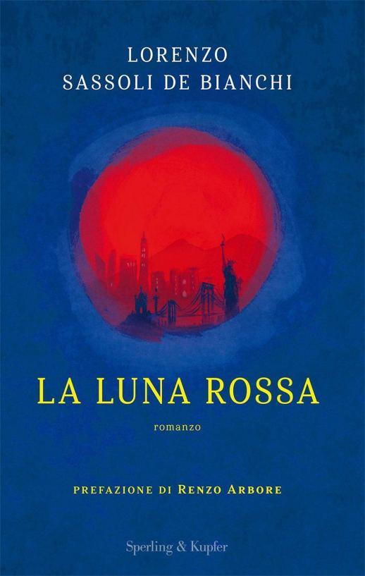 Recensione:  La Luna Rossadi Lorenzo Sassoli de Bianchi, Ed. Sperling & Kupfer