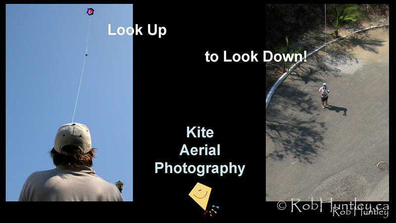 Look Up ..... to Look Down! Kite Aerial Photography by Rob Huntley.