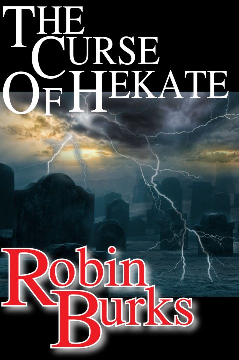 The Curse of Hekate by Robin Burks