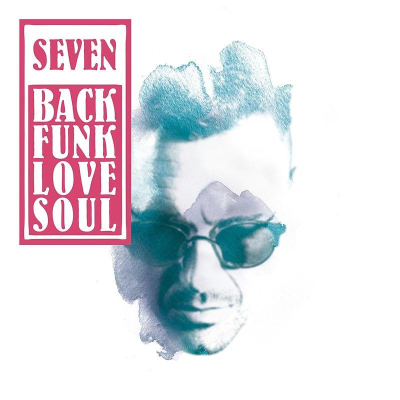 Seven – BackFunkLoveSoul