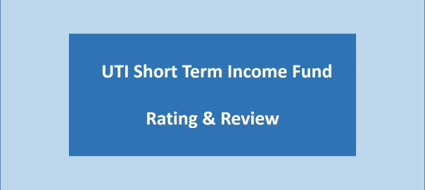 UTI Short Term Income Fund Rating Review