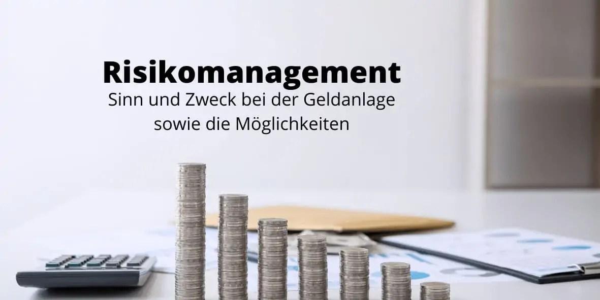 Risikomanagement bei Kapitalanlagen - Funktionsweise, Arten, Nutzen und mehr