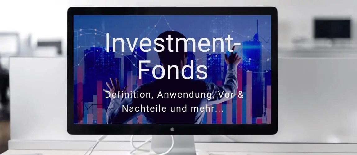 Investmentfonds - Alles Wissenwerte zu diesem Anlageinstrument