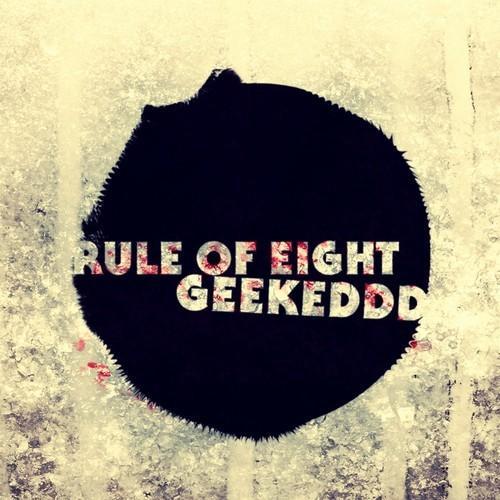 rule of eight geekeddd