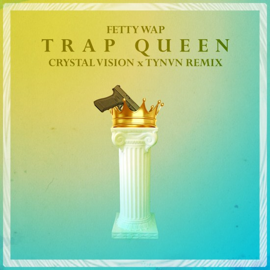 fetty wap crystal vision tynvn trap queen