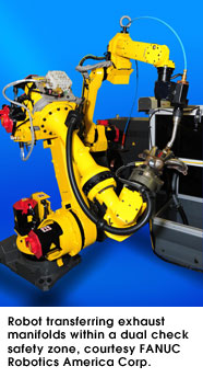 Robot transferring exhaust manifolds within a dual check safety zone, courtesy FANUC Robotics America Corp.