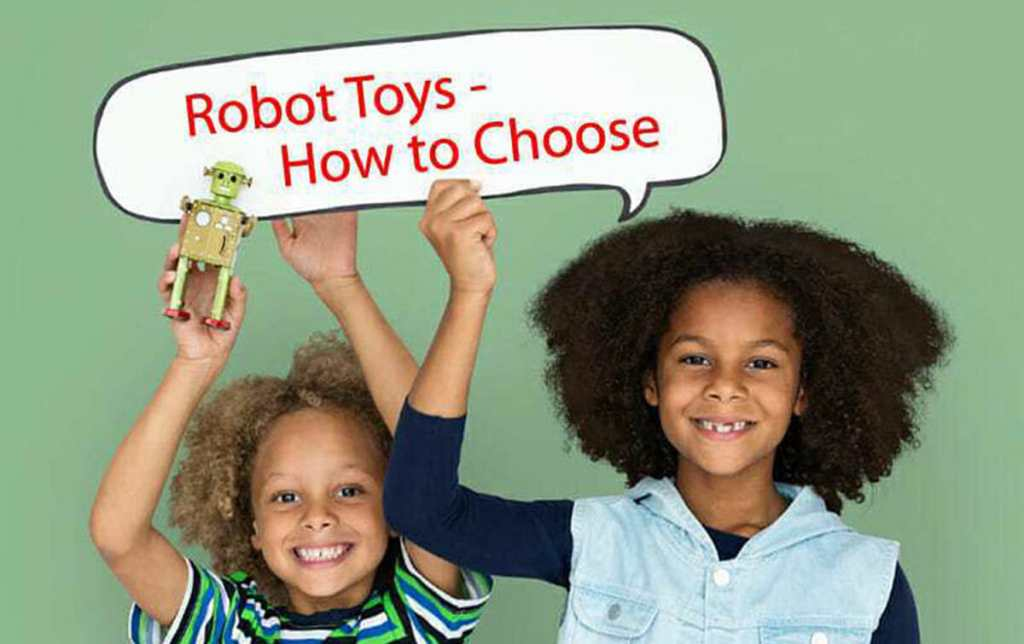 robot toys how to choose, robotopicks