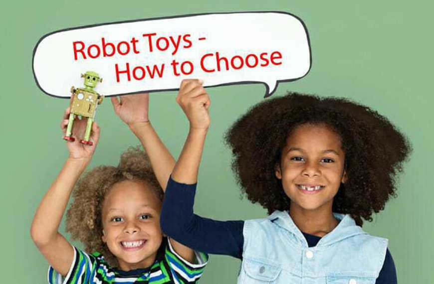 Robot Toys for Kids – How to Choose