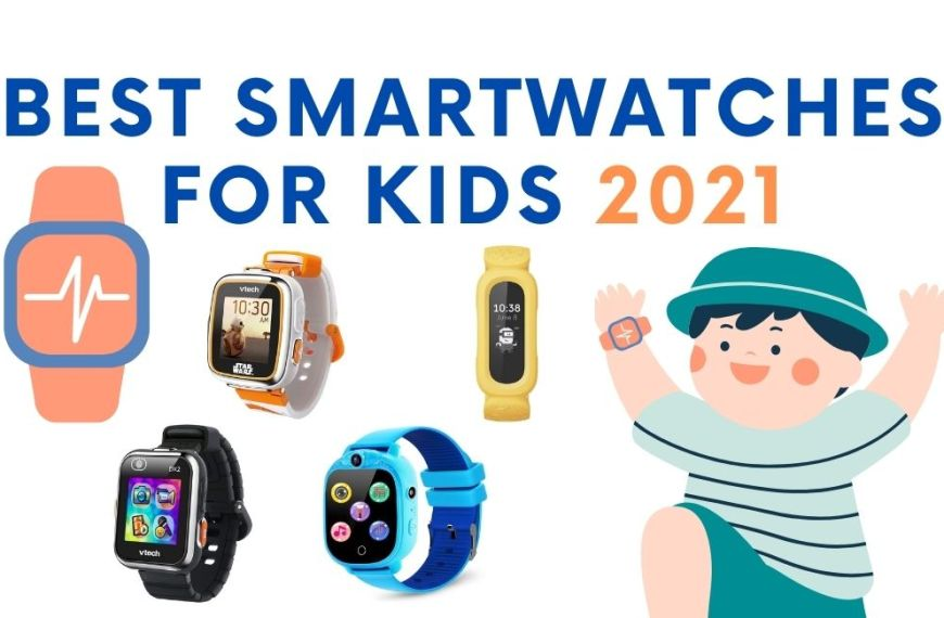 The 6 Best Smartwatches for Kids to Buy, 2021