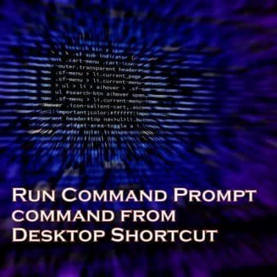 Command Prompt command from Desktop Shortcut