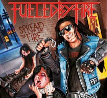 Fueled By Fire - Spread The Fire
