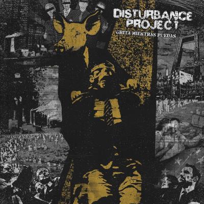 """Disturbance Project - """"Grita Mientras Puedas"""""""