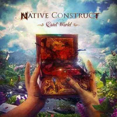 "Native Construct - ""Quiet World"""