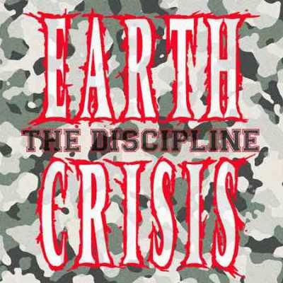 "Earth Crisis - ""The Discipline"""
