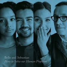 Belle & Sebastian - How tol solve our human problems (part 3)