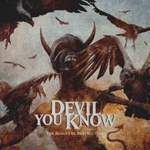 devil you know the beauty of destruction album