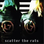 L7 - Scatter the rats lyrics