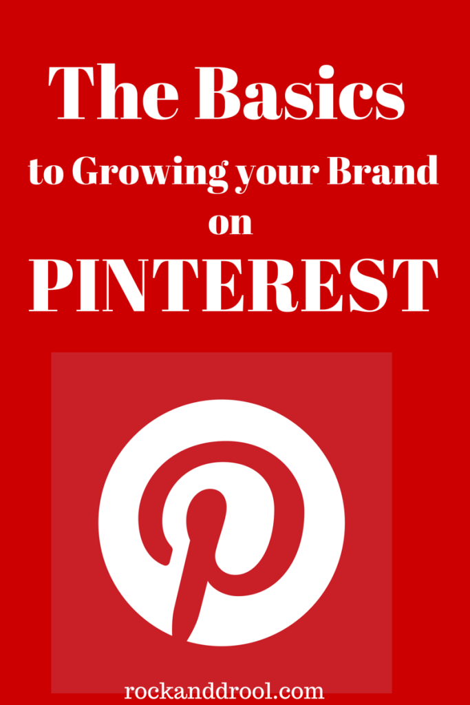 the basics to growing brand on pinterest rock and drool