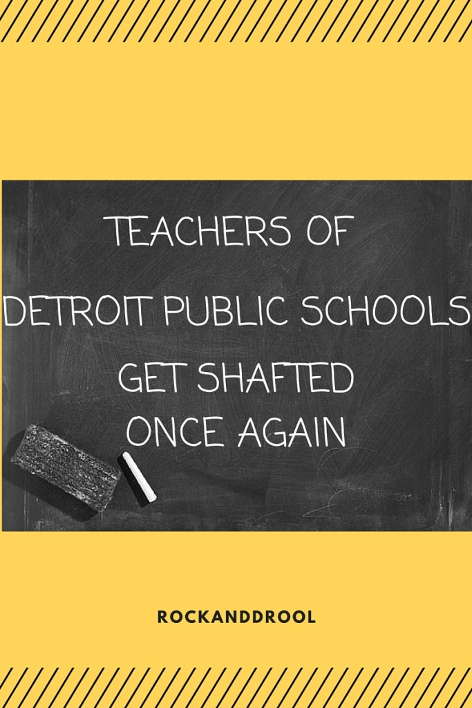 Teacher from Detroit Public Schools Get shafted once again