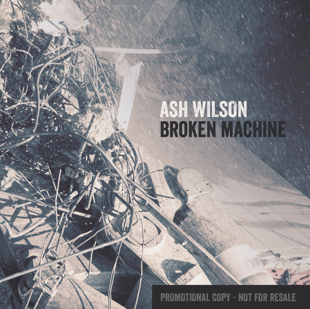 New Single/Tour Dates: Broken Machine (Ash Wilson)