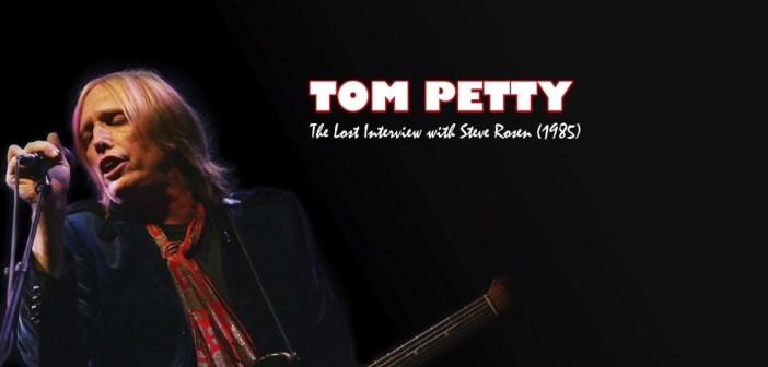 Tom Petty: The Steve Rosen Interview