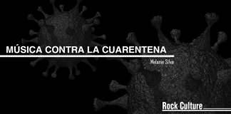 musica-contra-la-cuarentena-Melanie-Silva