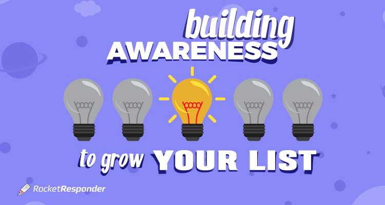 Building Awareness To Build Your Email Lists