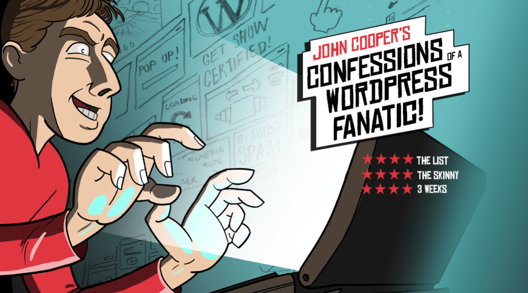 Confession's of a Wordpress Fanatic