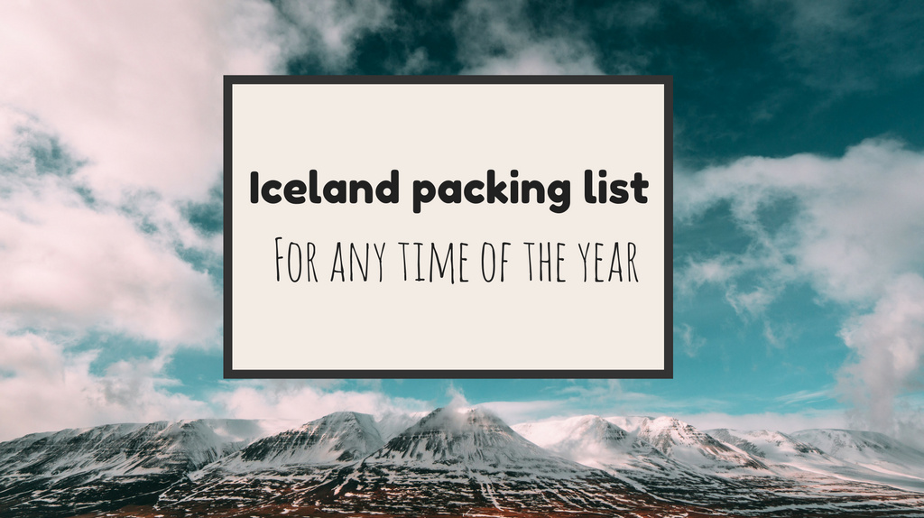 Iceland Packing List for Any Time of the Year