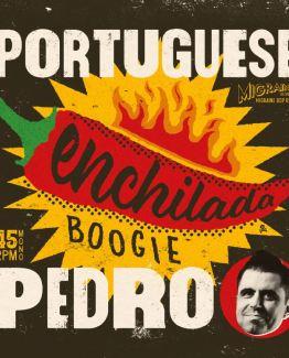 Protuguese Pedro - Enchilada Boogie