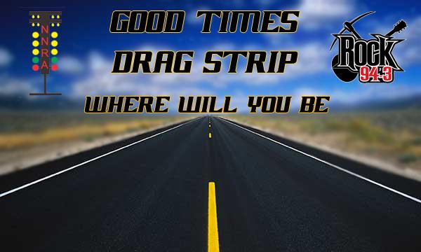 Good Times Drag Strip