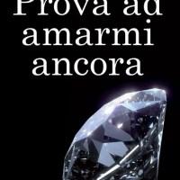 Recensione di Prova Ad Amarmi Ancora - Sylvia Kant