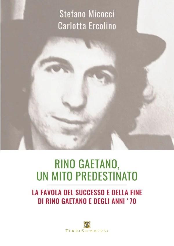Recensione di Rino Gaetano, Un Mito Predestinato – Micocci-Ercolino