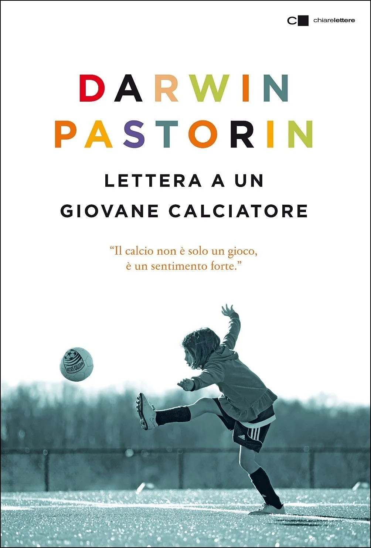 Recensione di Lettera A Un Giovane Calciatore – Darwin Pastorin