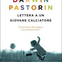 Recensione di Lettera A Un Giovane Calciatore - Darwin Pastorin