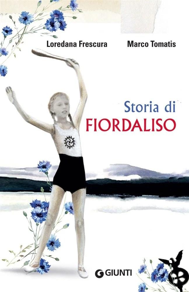 Recensione di Storia Di Fiordaliso – Loredana Frescura/Marco Tomatis