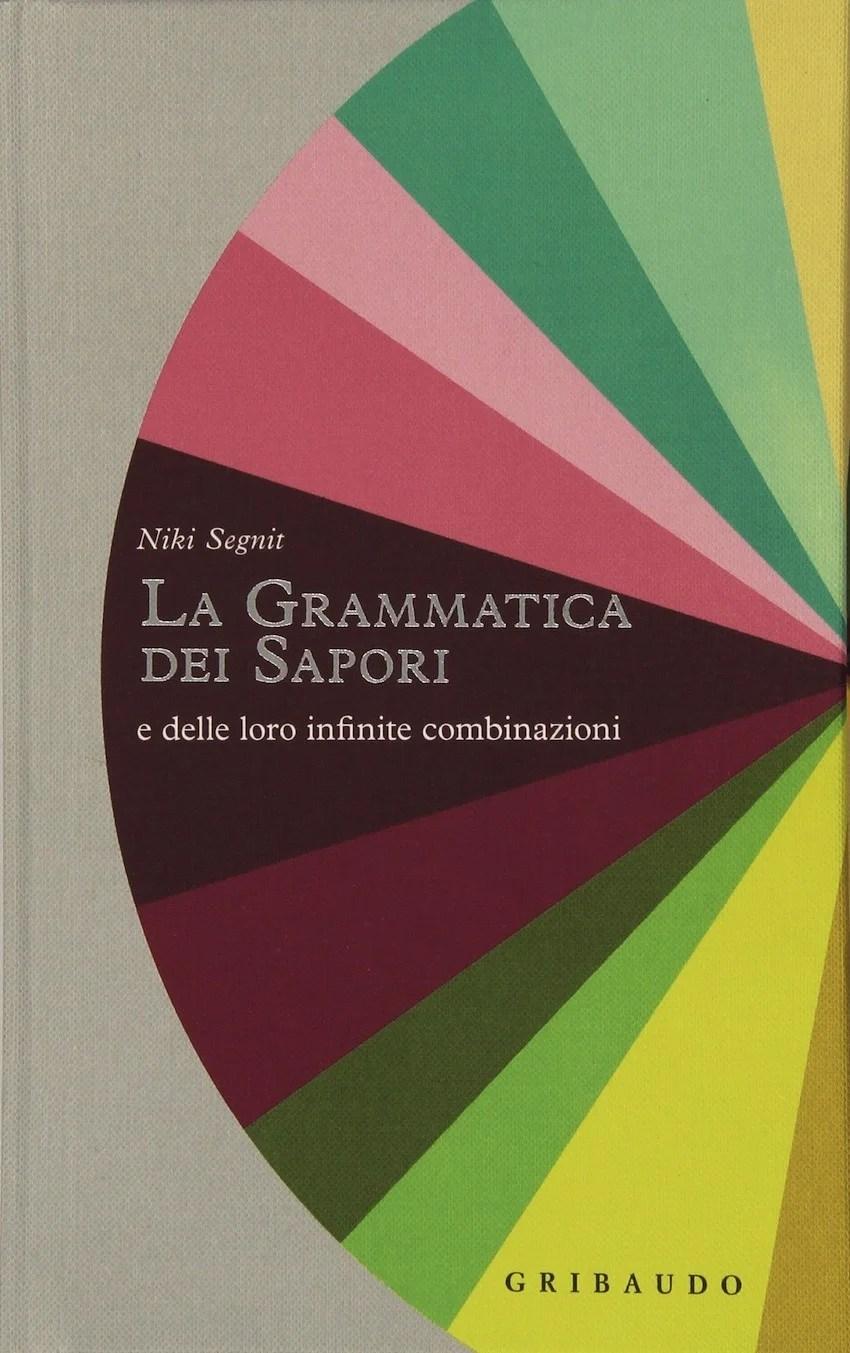 Recensione di La Grammatica Dei Sapori – Niki Segnit