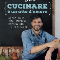 Recensione di Cucinare E' Un Atto D'Amore - Marco Bianchi