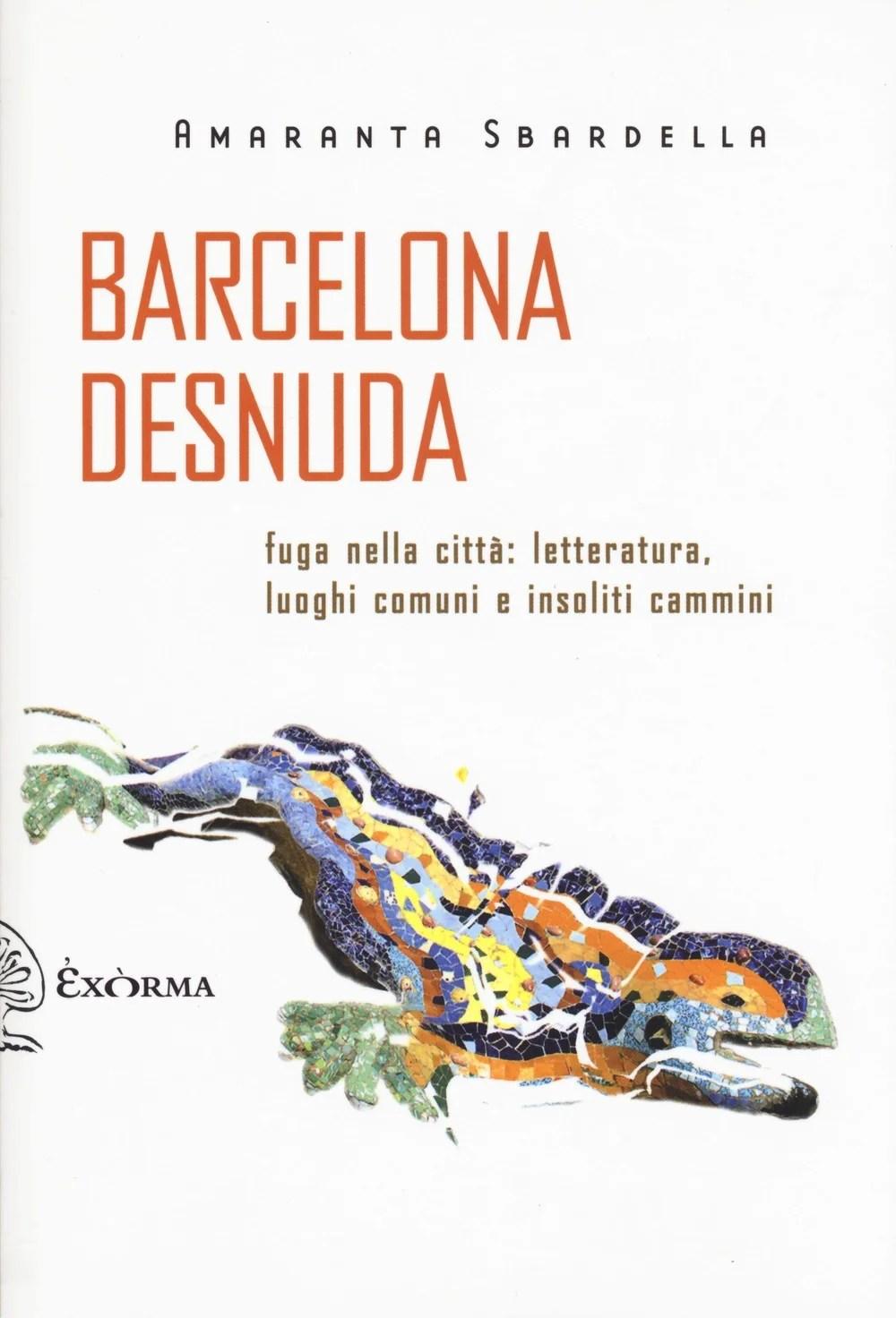 Recensione di Barcelona Desnuda – Amaranta Sbardella