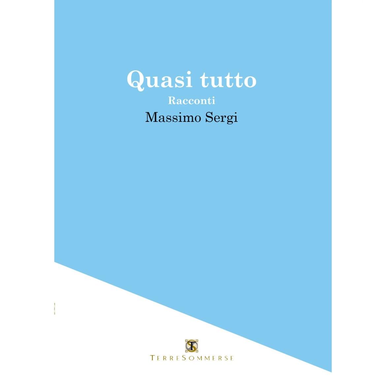Recensione di Quasi Tutto – Massimo Sergi