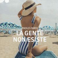 Recensione di La Gente Non Esiste - Paolo Zardi