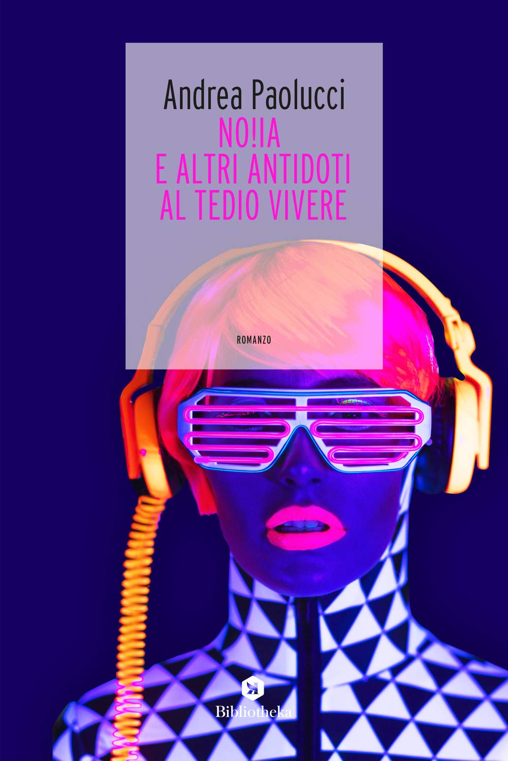 Recensione di NO!IA E Altri Antidoti Al Tedio Vivere – Andrea Paolucci