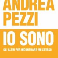 Recensione di Io Sono – Andrea Pezzi