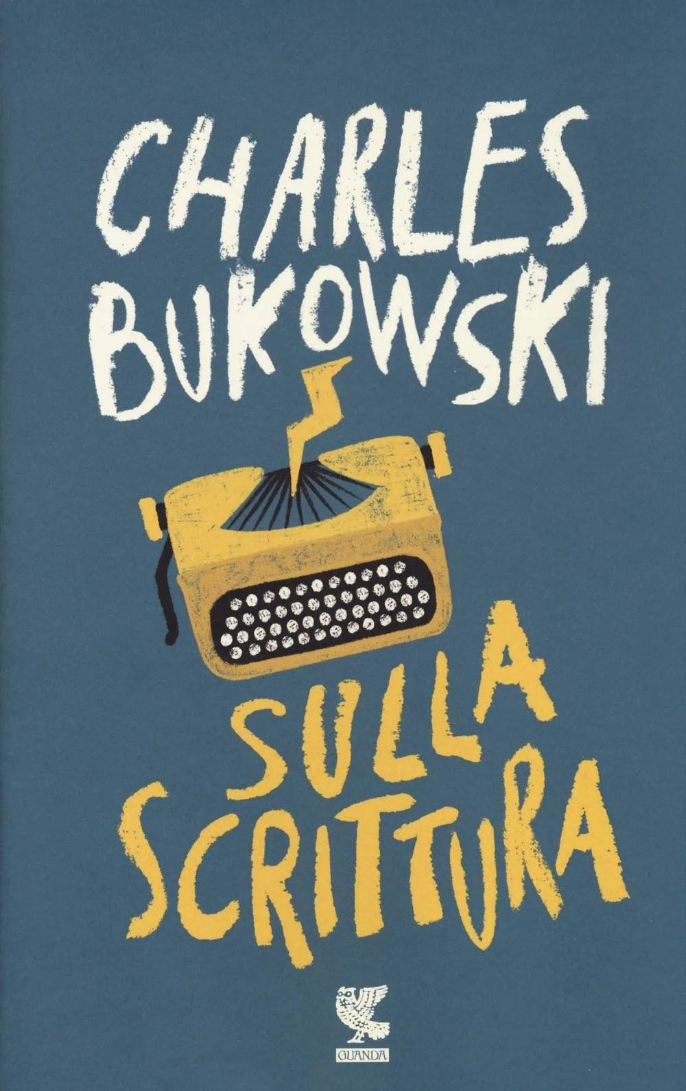 Recensione di Sulla Scrittura – Charles Bukowski
