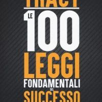 Recensione di Le 100 Leggi Fondamentali Del Successo Nella Vita E Nel Lavoro - B. Tracy