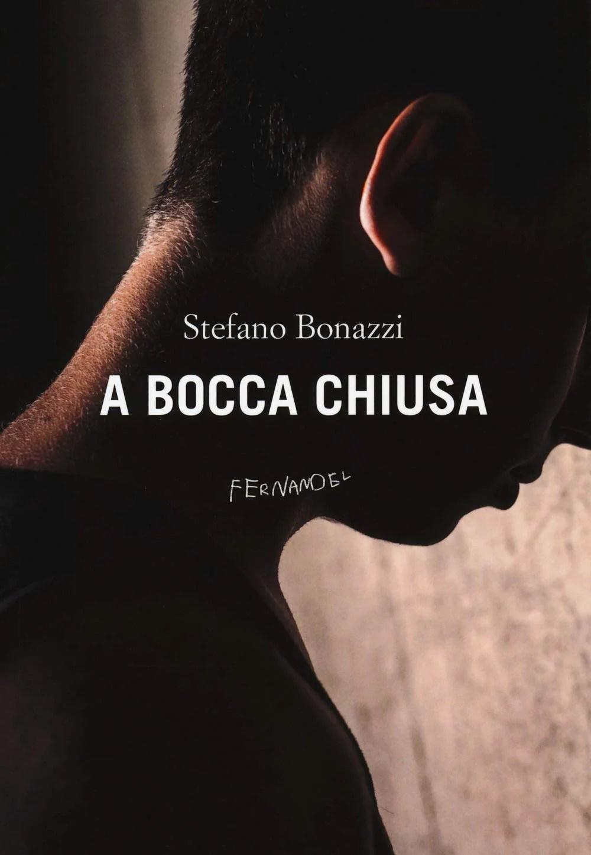 Recensione di A Bocca Chiusa – Stefano Bonazzi
