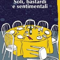 Recensione di Soli, Bastardi e Sentimentali - Paolo Zagari