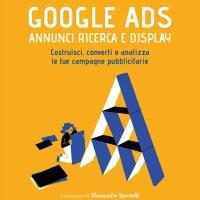 Recensione di Google Ads - Annunci Ricerca E Display - F. Gavello